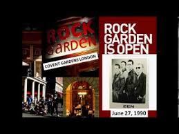The Rock Garden Covent Garden Zen Live At The Rock Garden In Covent Gardens June 27th 1990
