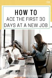 resume builder tips 25 best first job tips ideas on pinterest resume builder how to ace the first 30 days at a new job