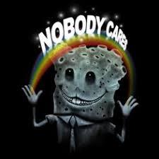 Spongebob Nobody Cares Meme - oldshit and nothing to talked too nobody care at jln sukarajin 2