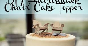 chair cake topper diy adirondack chair cake topper a on a budget