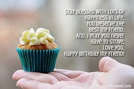 stay blessed with lots of happiness best friend birthday wish