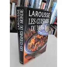 la rousse cuisine les cuisines du monde larousse livres de cuisine 4586206