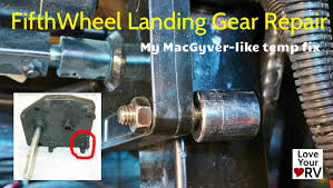 my fifth wheel landing gear temp repair youtube