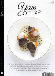 cuisine des chef yam le magazine des chefs by yannick alleno la gastronomie