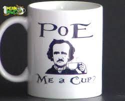 halloween coffee mug poe me a cup edgar allan poe funny coffee mug 11 oz poe