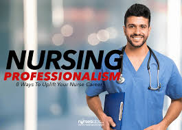 nursing professionalism 8 ways to uplift your nurse career