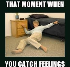 Catching Feelings Meme - 42 memes for when you d rather catch the flu than catch feelings