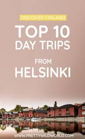 top day trips from helsinki that are not more than 2 hours away