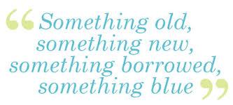 something new something something blue something borrowed something something new something borrowed something blue