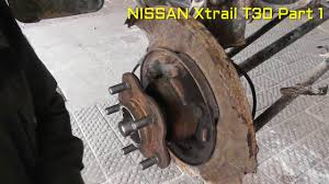 nissan altima 2005 life expectancy nissan x trail rear wheel bearing replacement part 1 youtube