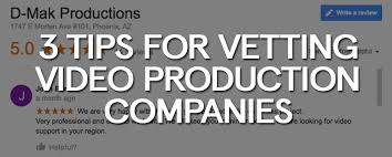 production companies 3 tips for vetting production companies d mak productions