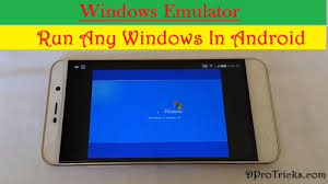 windows on android how to install any version of windows on your android phone