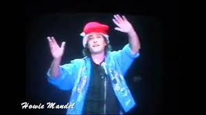 Howie by Ernest Bobby And Howie Mandel Singing Youtube