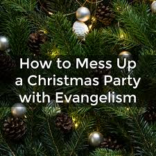 christmas party evangelism failures