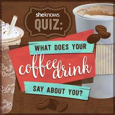 what your drink says about your personality what your coffee drink says about your personality quiz