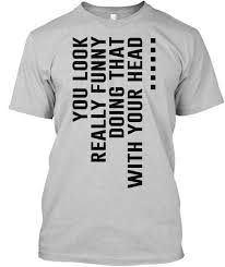 Design For T Shirt Ideas Best 25 Quote Shirts Ideas On Pinterest Funny Shirts Funny