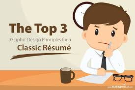 expert tips on resume principles the top 3 graphicdesign principles for a classic resume link