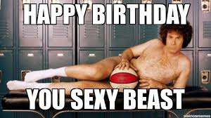 Happy Birthday Sexy Meme - homeboy birthday meme google search funny pinterest meme