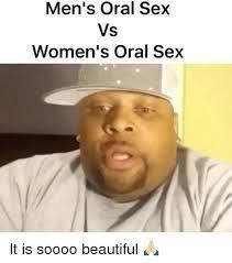 Oral Memes - men s oral sex vs women s oral sex it is soooo beautiful
