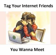 Internet Friends Meme - dopl3r com memes tag your internet friends you wanna meet