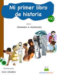 mis libros historias de la historia en clave de niños porque los mayores no nacemos sabiendo