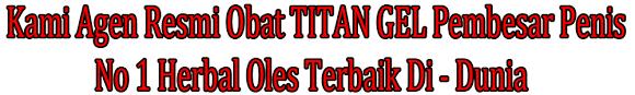 menerima antar gratis jual titan gel asli di bali