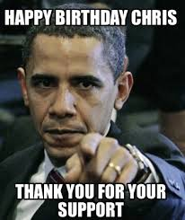 Thank You Birthday Meme - meme maker happy birthday chris thank you for your support
