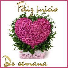 imagenes de feliz inicio de semana con rosas imágenes con frases para desear una feliz semana buena semana