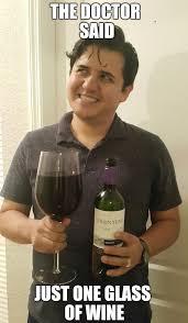 Wine Meme - just one glass of wine imgflip