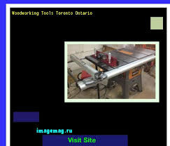 woodworking tools toronto ontario 103911 the best image search