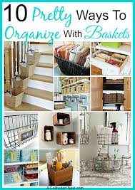 organize home 10 pretty ways to organize with baskets a cultivated nest