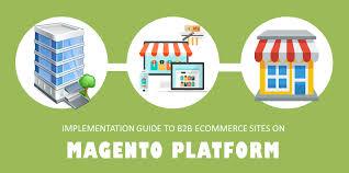 Magento B2b E Commerce Platform B2c E Commerce Implementation Guide To B2b Ecommerce On Magento Platform