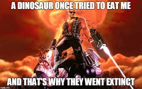 Duke Memes - duke nukem and the dinosaurs duke nukem know your meme