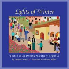 lights of winter winter celebrations around the world heather