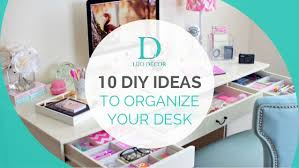 Organize A Desk Diy Ideas To Organize Your Desk
