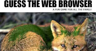 Web Browser Meme - guess the web browser weknowmemes