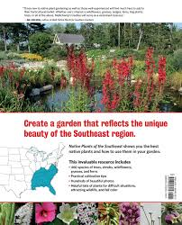 florida native plants list native plants of the southeast a comprehensive guide to the best