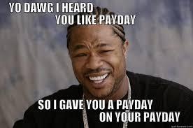 Payday Meme - payday candy bar meme quickmeme