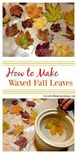 how to make waxed fall leaves thanksgiving decorations fall
