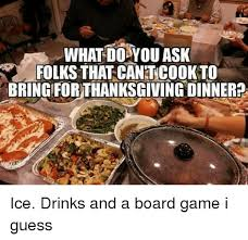 what do you ask folks that cantcookto bring for thanksgiving