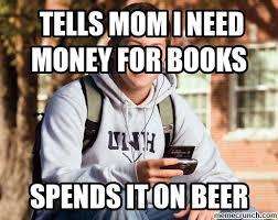 I Need Money Meme - tells mom i need money for books