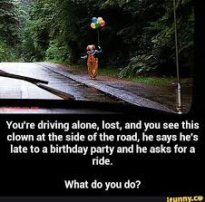 Evil Clown Memes - all that spam creepy clown late for a birthday party needs a ride