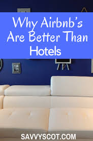 is airbnb cheaper than hotel why airbnb s are better than hotels