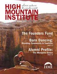 hmi spring 2013 newsletter by high mountain institute issuu