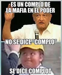 Meme Andrea - dopl3r com memes es un compló de la mafia del poder dice amlo