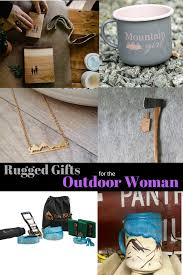 Rugged Outdoor by Rugged Gifts For The Outdoor Woman Born To Be Adventurous
