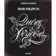 henri cuisine cuisine du quercy et du périgord de henri philippon