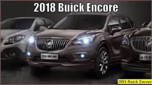 buick encore new 2018 buick encore reviews interior exterior youtube