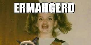 Ermahgerd Memes - ermahgerd party meme party best of the funny meme