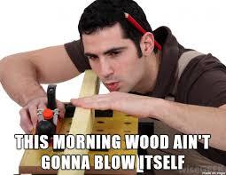 Cocky Meme - i propose a new meme cocky carpenter meme on imgur